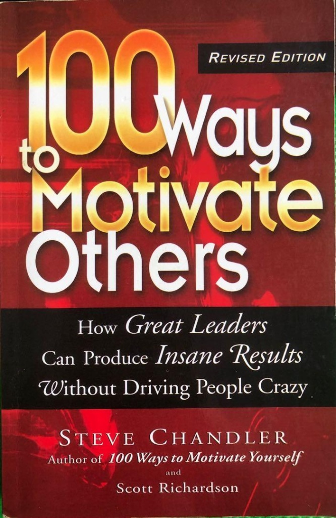 100 Ways to Motivate Others by Steve Chandl