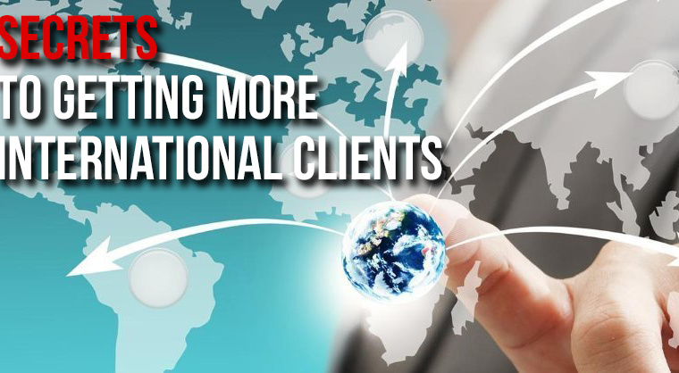 Secrets to Getting More International clients for your business